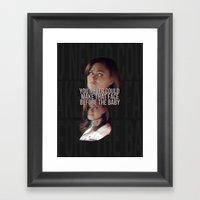 You Never Could Make Tha… Framed Art Print