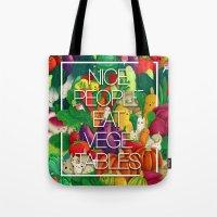 Nice People Eat Vegetabl… Tote Bag