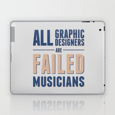 Failed musicians Laptop & iPad Skin