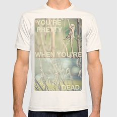you're pretty when you're dead Mens Fitted Tee Natural SMALL