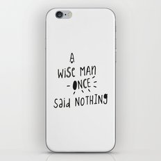 A wise man once said nothing - Handwritten Typography iPhone & iPod Skin