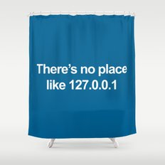 No Place Like 127.0.0.1 Geek Quote Shower Curtain