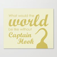 What would the world be like without Captain Hook? Canvas Print