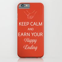 Keep Calm And Earn Your Happy Ending iPhone 6 Slim Case