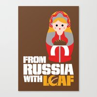From Russia With Loaf Canvas Print