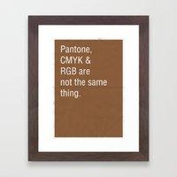 Pantone, CMYK & RGB are not the same thing. Framed Art Print