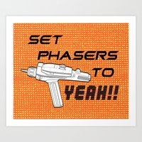Set Phasers to Yeah! Art Print