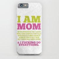 I Am Mom iPhone 6 Slim Case