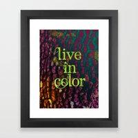 Live In Color Framed Art Print