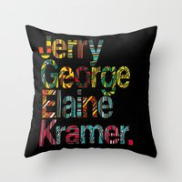 Jerry, George, Elaine & … Throw Pillow