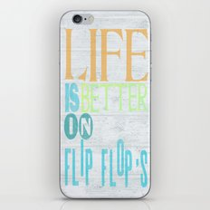 LIFE IS BETTER IN FLIP FLOPS iPhone & iPod Skin