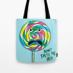 Don't Taste Me, Bro! Tote Bag