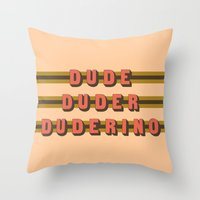The Dude Duder Duderino (Rule of Threes) Throw Pillow