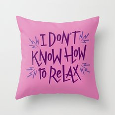 How to Relax Throw Pillow