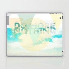 Do More Nothing Laptop & iPad Skin