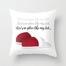 There's No Place Like My… Throw Pillow