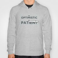 Be Patient. Be Optimisti… Hoody