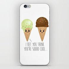 I Bet You Think You're Soooo Cool... iPhone & iPod Skin