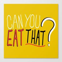 Can You Eat That? Canvas Print
