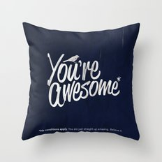 You're Awesome Throw Pillow