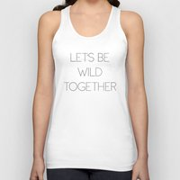 Let's Be Wild Together Unisex Tank Top