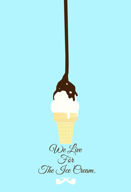 We Live for The Ice Cream. Art Print