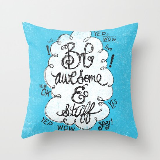 BE AWESOME & STUFF Throw Pillow