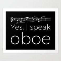 Yes, I speak oboe Art Print