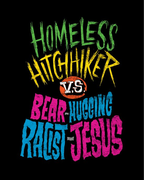 Homeless Hitchhiker VS Bear-Hugging Racist Jesus Art Print