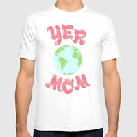 Yer Mom. Mens Fitted Tee White SMALL