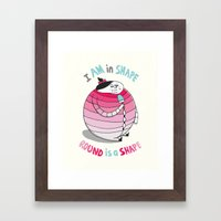 I am in shape. Round is a shape. Framed Art Print