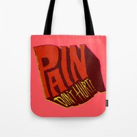 Pain Don't Hurt Tote Bag