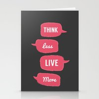 Think less, Live More Stationery Cards