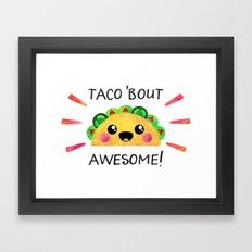 Taco 'bout awesome! Framed Art Print