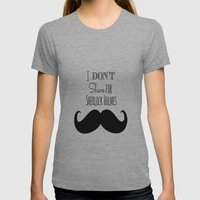 I Don't Shave For Sherlo… Womens Fitted Tee Athletic Grey SMALL