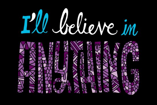 I'll Believe in Anything Art Print