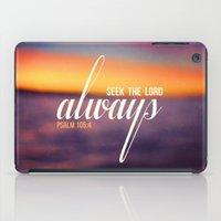 Seek The Lord, Always.  iPad Case
