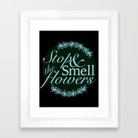 Belle Fleur- Stop & Smell the Flowers Framed Art Print