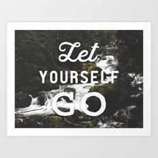 Let Yourself Go Art Print