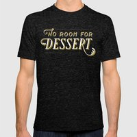 No Room For Dessert Mens Fitted Tee Tri-Black SMALL