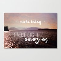 Make Today Ridiculously … Canvas Print