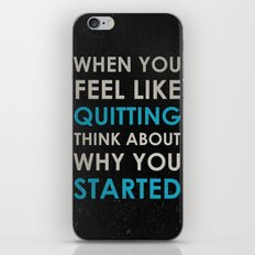 When you feel like quitting - Motivational print iPhone & iPod Skin