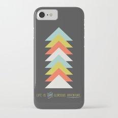 Life is the glorious adventure iPhone 7 Slim Case