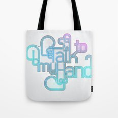 Talk to My Hand Tote Bag