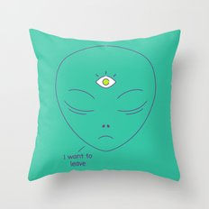 I WANT TO LEAVE Throw Pillow
