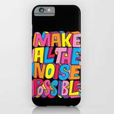 Make all the noise possible! iPhone 6 Slim Case