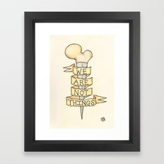 We Are Not Things  Framed Art Print
