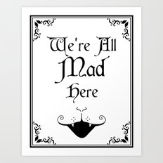 Alice In Wonderland We're All Mad Here 2 Art Print