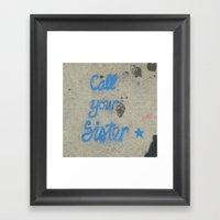 Call Your Sister!  Framed Art Print