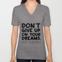 Don't Give Up On Your Dr… Unisex V-Neck